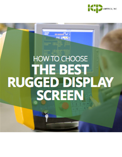 How to Choose the Best Rugged Display Screen